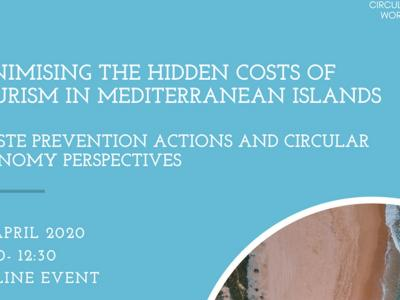 ''Minimising the hidden costs of tourism in Mediterranean islands: Waste prevention actions and circular economy perspectives